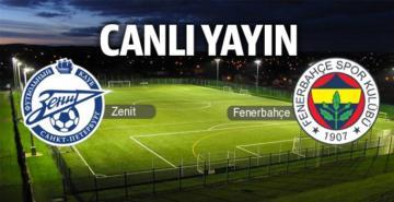 CANLI YAYIN | Zenit – Fenerbahçe : 1-0