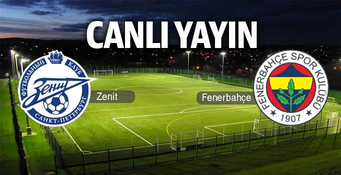 CANLI YAYIN | Zenit – Fenerbahçe : 1-0
